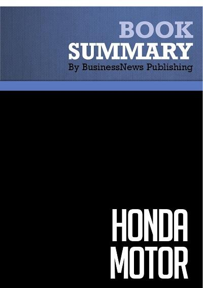 Honda motor - The men, the management, the machines